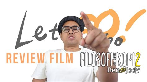 Review Film Filosofi Kopi | letsgo review film quot filosofi kopi 2 ben dan jody quot youtube