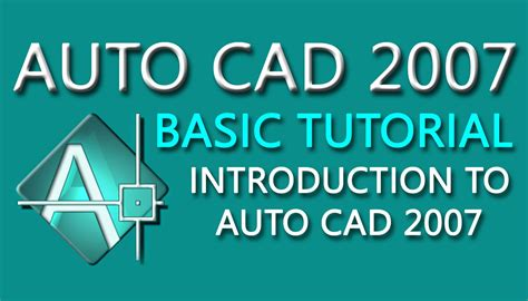 autocad 2007 tutorial youtube autocad 2007 tutorial for beginners 1 autocad 2007