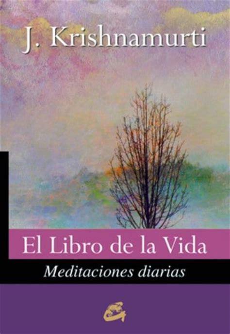 libro enseanzas diarias el el libro de la vida meditaciones diarias j krishnamurti comprar libro en fnac es