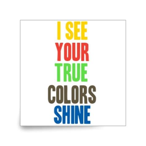 i see your true colors i see your true colors shine sticker custom stickers