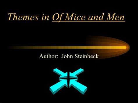 Themes John Steinbeck Focused On | of mice and men