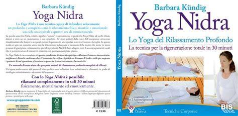 libro yoga nidra yoga nidra libro barbara barbara k 252 ndig