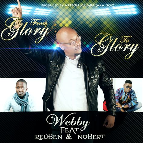 download mp3 from glory to glory webby quot from glory to glory quot f reuben x nobert zambian