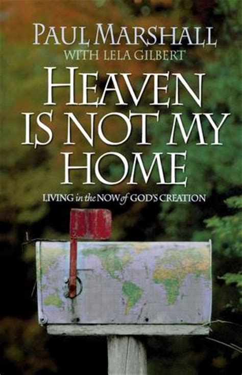 heaven is not my home by paul marshall reviews