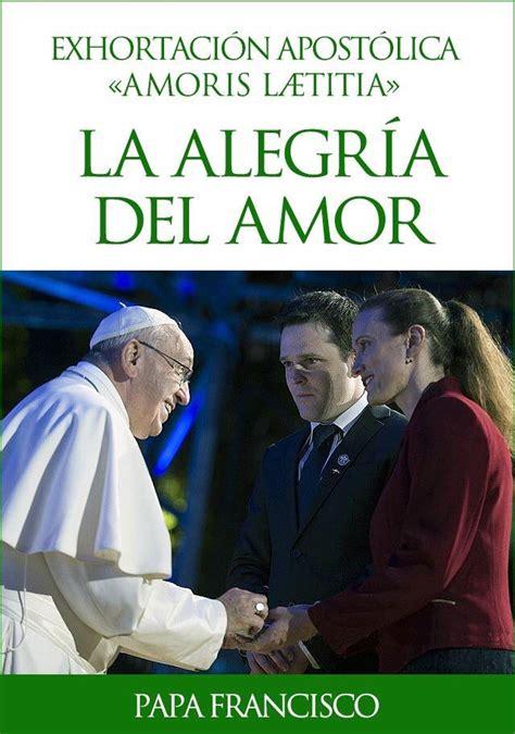 libro amoris laetitia 17 mejores im 225 genes sobre papa francisco en