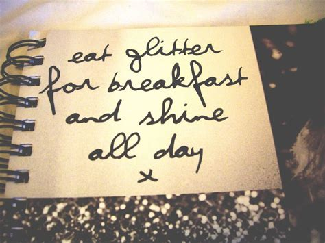 eat glitter for breakfast and shine all day words of