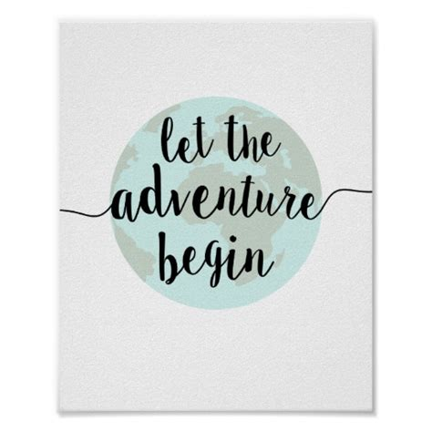 Frame Quotes Motivational Poster Work Big 4r let the adventure begin quote print zazzle