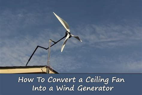 ceiling fan wind generator green living review how to turn an old ceiling fan into