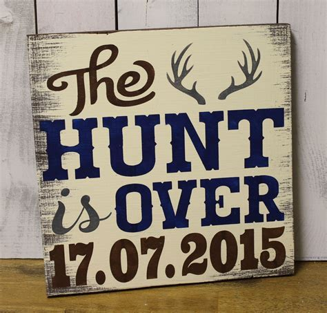 The Hunt is Over/Date/Hunter Save the Date/Hunter Wedding