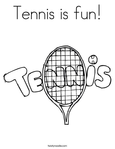 Tennis Is Fun Coloring Page Twisty Noodle Tennis Coloring Pages