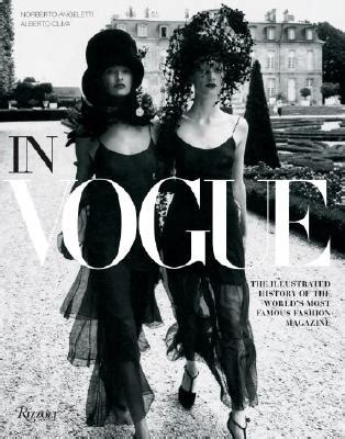 in vogue an illustrated history of the world s most famous fashion magazine hardcover the