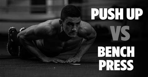 pushups or bench press push ups vs bench press home and gym