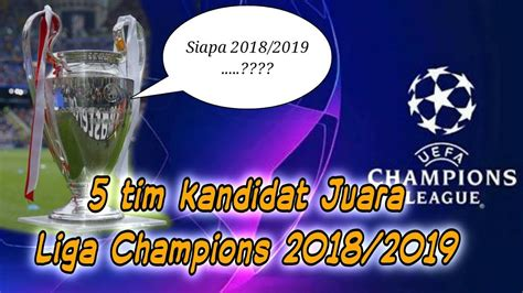 klub tim calon juara liga champions  youtube