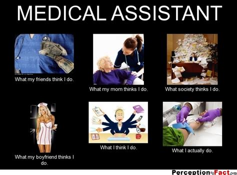 Medical Assistant Memes - medical assistant what people think i do what i