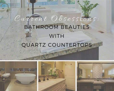 quartz countertops bathroom vanities current obsessions bathroom with quartz countertops