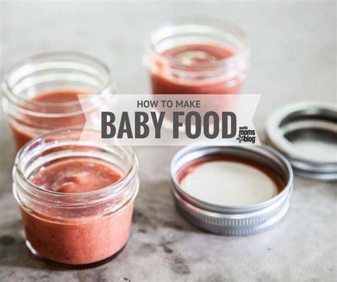 how to make your own food how to make your own baby food