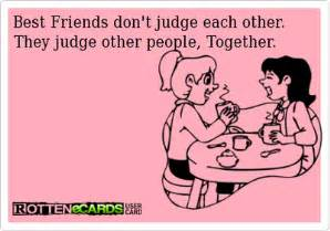best friends don t judge each other they judge other together friendship quote