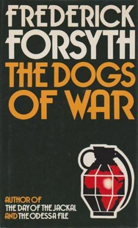 the dogs of war the dogs of war novel