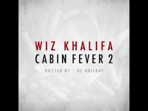 Cabin Fever Mixtape by Cabin Fever 2 Wiz Khalifa Mixtape 2012