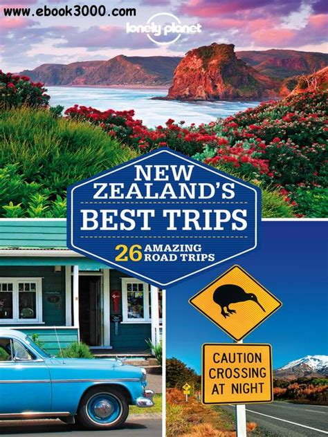 new zealand travel guide the 30 best tips for your trip to new zealand the places you to see books lonely planet new zealand s best trips travel guide