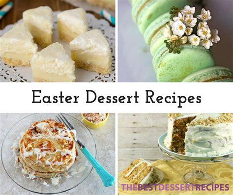 easter recipes 17 easter dessert recipes thebestdessertrecipes com