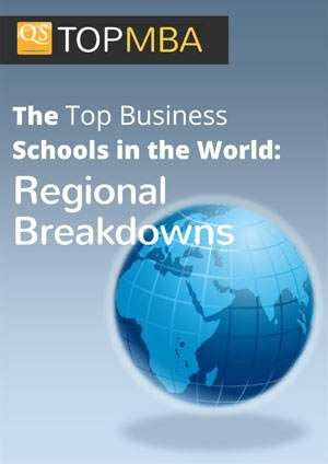 Top 30 Universities In The World For Mba by The Top Business Schools In The World Regional Breakdowns