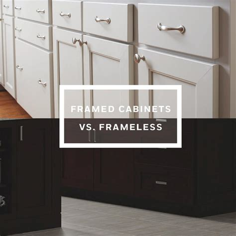 framed vs frameless cabinets four picking the right products for your kitchen