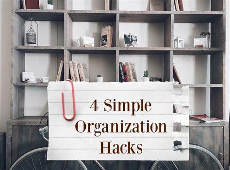 organizatoin hacks 4 simple organization hacks for the family the write balance