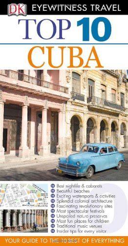 Eyewitness Travel Top 10 Cuba Ebook pdf epub dk eyewitness top 10 travel guide cuba