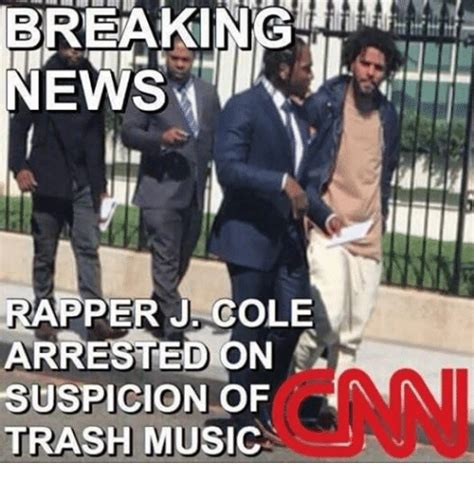 J Cole Memes - breaking news rapper j cole arrested on suspicion of trash