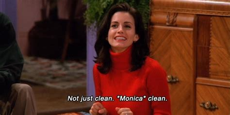 monica from friends 6 personality habits that mean you re naturally cleaner