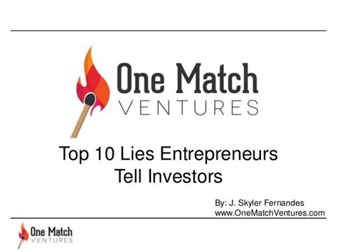 10 Lies He Will Tell by Top 10 Lies Entrepreneurs Tell Investors