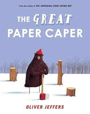 the great paper caper the great paper caper by oliver jeffers reviews discussion bookclubs lists