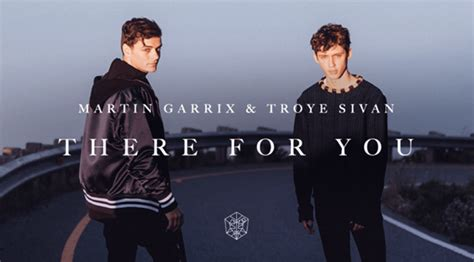 i ll be there for you testo there for you di martin garrix feat troye sivan testo
