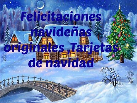 imagenes felicitaciones de navidad originales felicitaciones navide 241 as originales tarjetas de navidad
