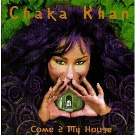 come to my house come 2 my house chaka khan mp3 buy full tracklist