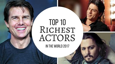 top 10 richest actors in the world 2017