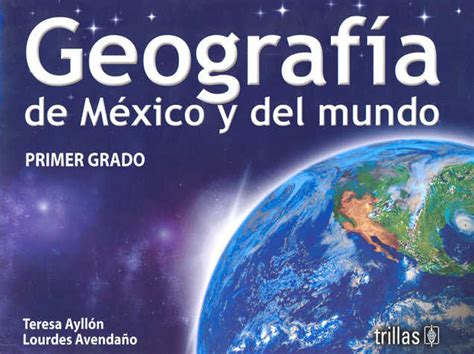 libro 1 de geografia nivel secundaria 2015 2016 becas 2016 geografia de mexico y del mundo 1 secundaria