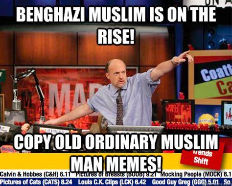 Benghazi Meme - benghazi muslim is on the rise copy old ordinary muslim