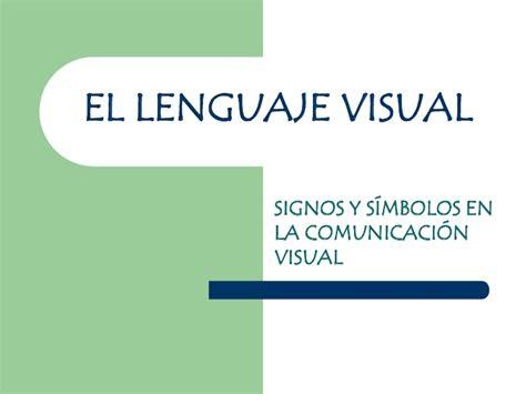 geswebs impacto en la comunicacin visual el lenguaje visual