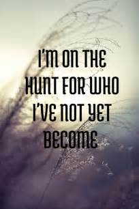 Are You Searchin For Purpose Ya Write Somethin And It I M On The Hunt More Than Sayings