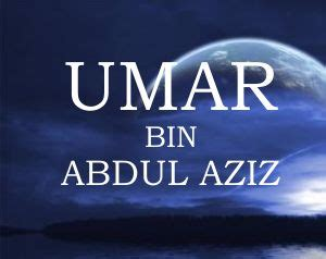biografi umar bin abdul aziz umar bin abdul aziz2 ahlussunnah wal jama ah