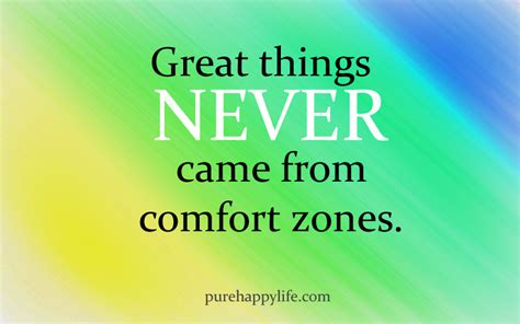 great things never came from comfort zones life quote great things never came from comfort zones