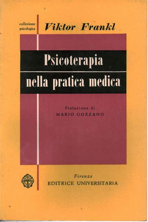 libreria psicologia firenze psicoterapia nella pratica medica viktor e frankl