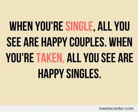 Single Taken Meme - single taken by ben meme center