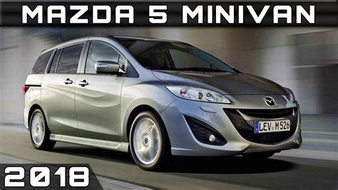mazda van 2017 2018 mazda 5 minivan youtube