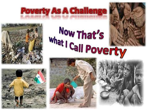 poverty as challenge poverty as a challenge ppt authorstream