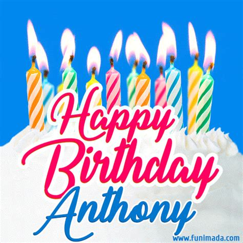happy birthday gif  anthony  birthday cake  lit candles   funimadacom