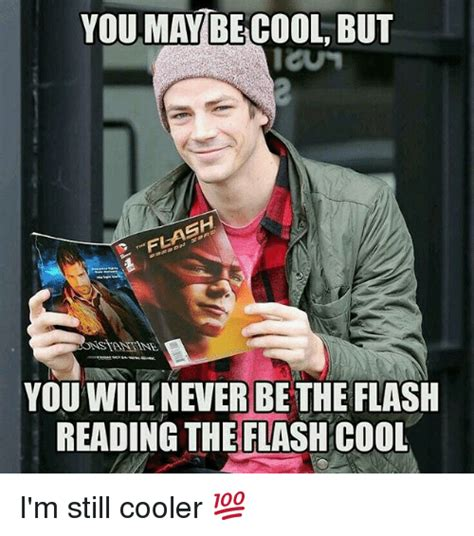 May Not Be But Shes Still Stylish by You May Be Cool But E Flash You Will Never Be The Flash