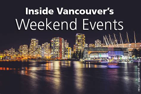 new year activities in vancouver things to do in vancouver this weekend inside vancouver